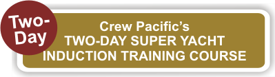 Crew Pacific Two-Day Super Yacht Induction Course